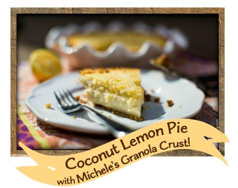 Pi Day Pie Recipe: Coconut Lemon Pie with Granola Crust – Michele's Granola