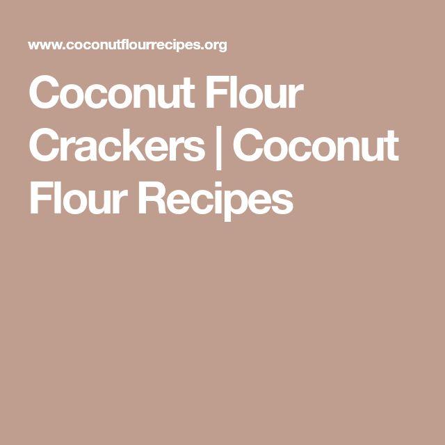 Coconut Flour Crackers   Coconut Flour Recipes