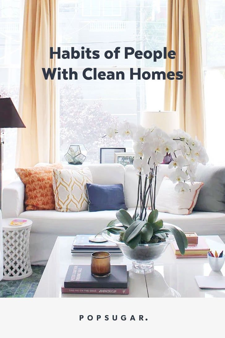 9 Things People With Clean Houses Do Every Day Deep Cleaning House Clean House Clean House Quotes