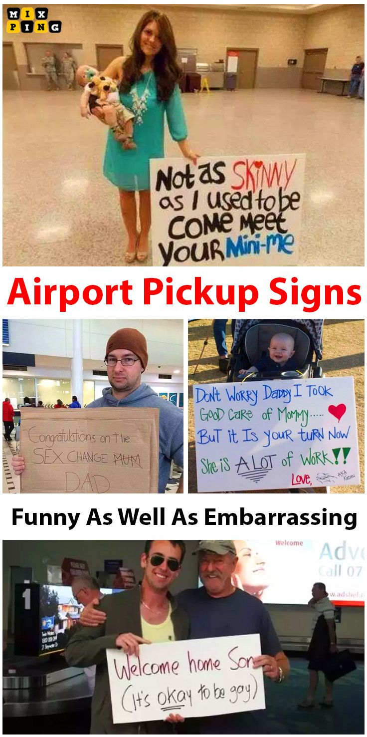 Hilarious Airport Pickup Signs That Are Funny As Well As Embarrassing Funny Airport Signs Funny Signs Funny Welcome Home Signs