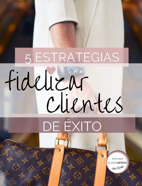 Necesitas fidelizar a tus clientes en tu centro o clínica estética? Con estas cinco estrategias conseguirás que se enamoren de tu negocio.