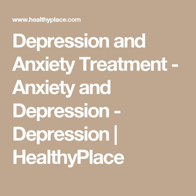 Depression and Anxiety Treatment - Anxiety and Depression - Depression | HealthyPlace