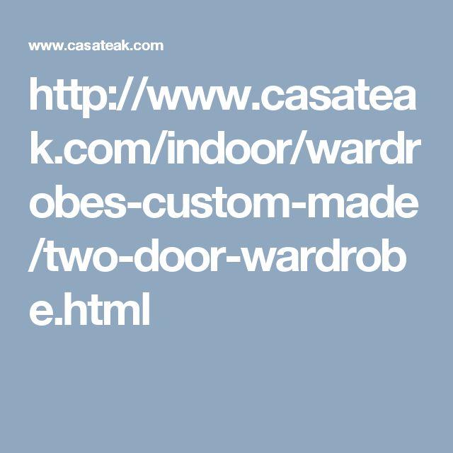 http://www.casateak.com/indoor/wardrobes-custom-made/two-door-wardrobe.html