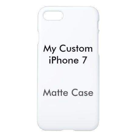 My Custom iPhone 7 Matte Case - click/tap to personalize and buy