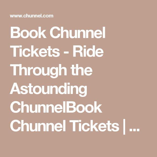 Book Chunnel Tickets - Ride Through the Astounding ChunnelBook Chunnel Tickets | Ride Through the Astounding Chunnel
