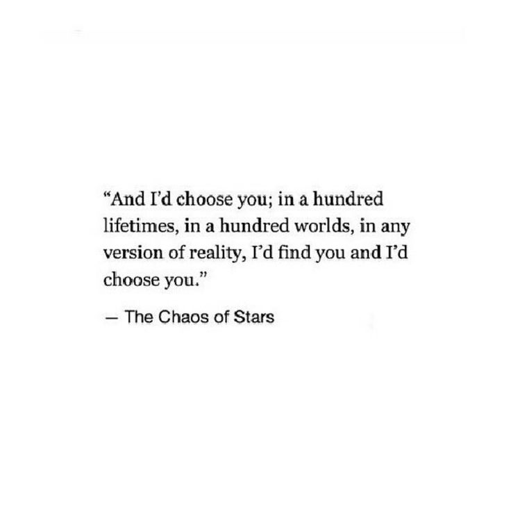 """I choose you"" do you understand that? My eyes ONLY see you; everyone and everything else becomes invisible to me."