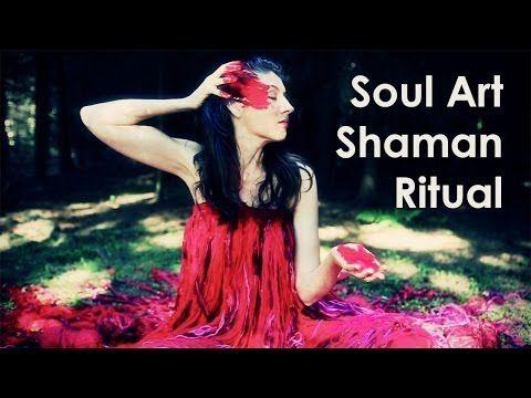 Sacred Soul Art Ritual 4: Shaman - YouTube