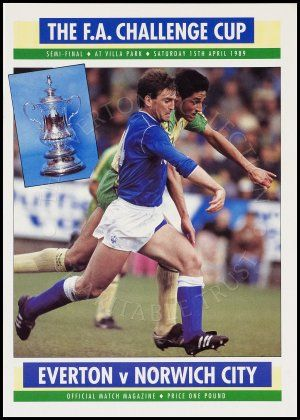 EVRTON FC V NORWICH CITY FC - FA CUP FINAL 1989 - MATCH DAY PROGRAMME - 15HT APRIL 1989 - VILLA PARK - BIRMINGHAM