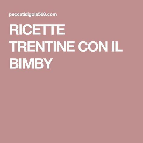RICETTE TRENTINE CON IL BIMBY
