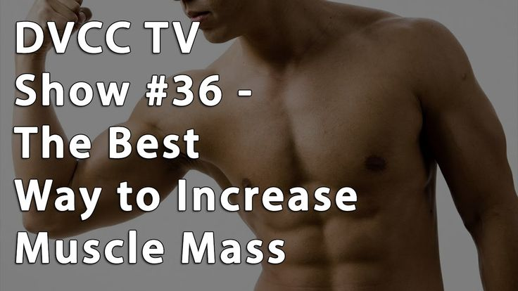 DVCC TV Show #36 - The Best Way to Increase Muscle Mass