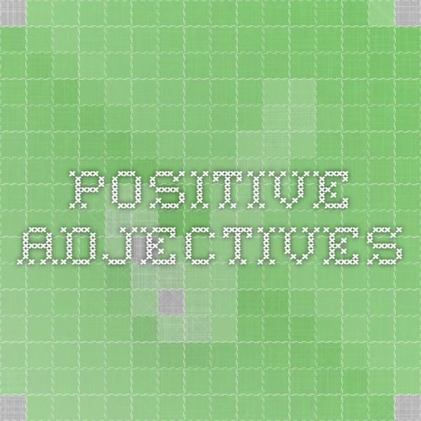 The 25+ best List of positive adjectives ideas on Pinterest - positive character traits