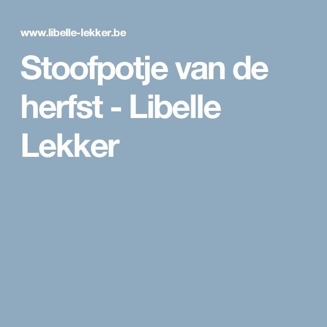 Stoofpotje van de herfst - Libelle Lekker