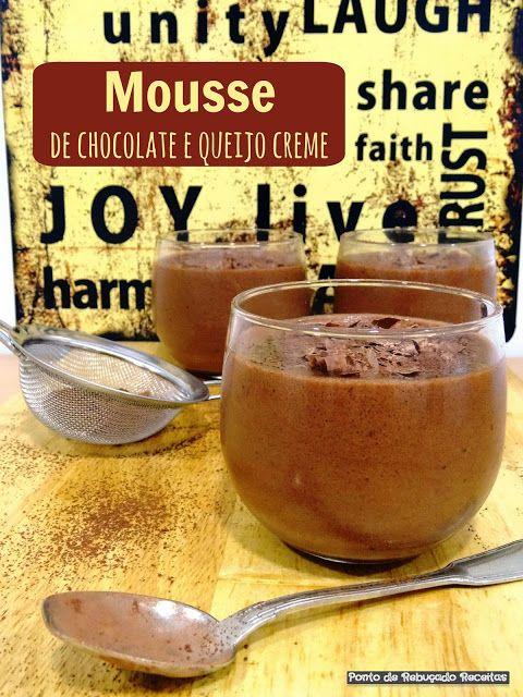 Ponto de Rebuçado Receitas: Mousse de chocolate e queijo creme