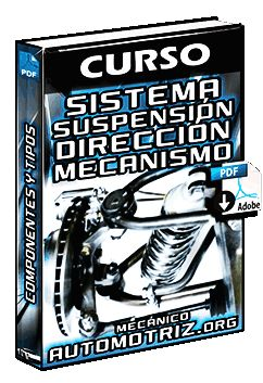 Descargar Curso Completo de Sistema de Suspensión y Sistema de Dirección - Componentes, Clasificación y Mecanismo Gratis en Español y PDF.