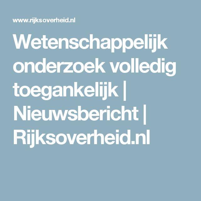 Wetenschappelijk onderzoek volledig toegankelijk | Nieuwsbericht | Rijksoverheid.nl