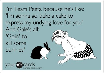 Yes. Peeta please. BRANDI!!!!: Team Gale, Team Peeta, Love Cakes, The Hunger Games, Hungergames, So True, So Funny, Bunnies, Peeta Plea