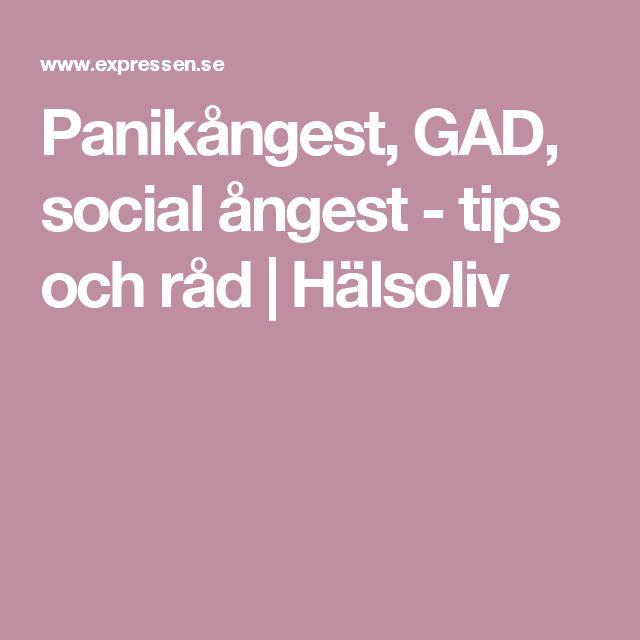 Panikångest, GAD, social ångest - tips och råd   Hälsoliv