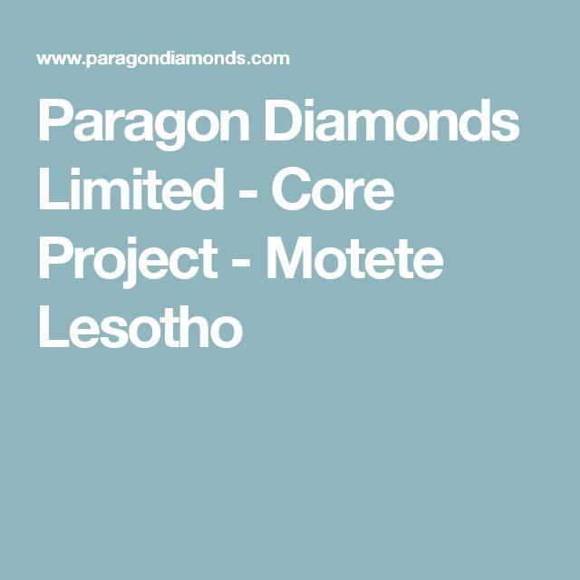 Paragon Diamonds Limited - Core Project - Motete Lesotho