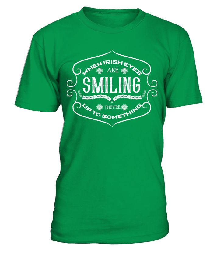 When Irish Eyes Are Smiling   => Check out this shirt by clicking the image, have fun :) Please tag, repin & share with your friends who would love it. #irish #Patrick'sDay #hoodie #ideas #image #photo #shirt #tshirt #sweatshirt #tee #gift #perfectgift #birthday #Christmas