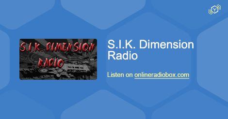 Listen to S.I.K. Dimension Radio online