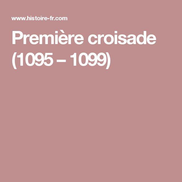 Première croisade (1095 – 1099)