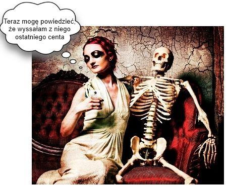 """Zwycięski podspis w konkursie Halloween, podany przez Pana Daniela - """"Teraz mogę powiedzieć, że wyssałam z niego ostatniego centa"""""""