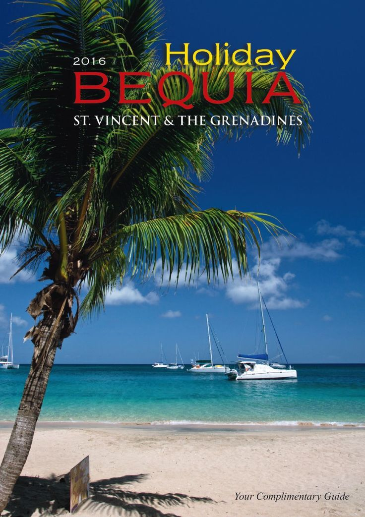I just found this exciting magazine ... https://www.yumpu.com/en/document/view/55300091/holiday-bequia-2016-edition