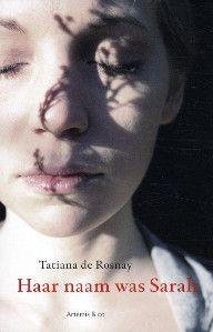 ♥ Haar naam was Sarah - Tatiana de Rosnay Een prachtig boek dat je meeneemt in een verhaal over kinderen in de oorlog. Spannend en mooi geschreven.