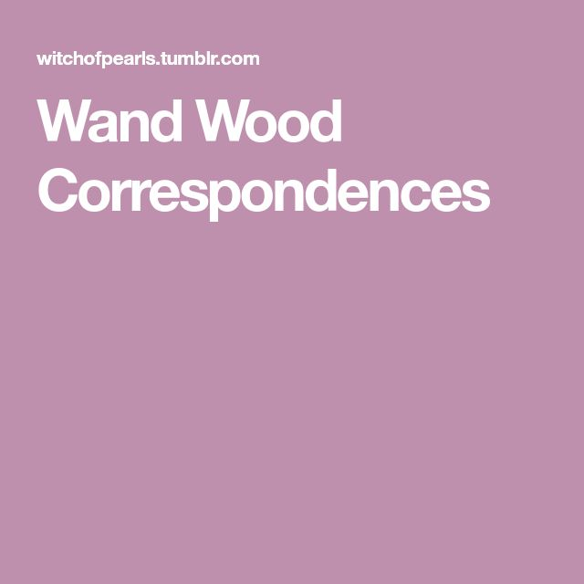 Wand Wood Correspondences