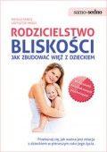 Rodzicielstwo bliskości Jak zbudować więź z dzieckiem