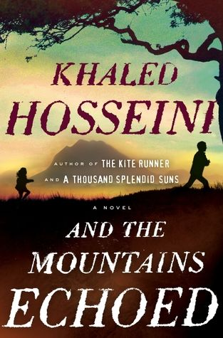 And the Mountains Echoed by Khaled Hosseini - In this tale revolving around not just parents & children but brothers & sisters, cousins & caretakers, Hosseini explores the many ways in which families nurture, wound, betray, honor, and sacrifice for one another; and how often we are surprised by the actions of those closest to us, at the times that matter most. Following its characters & the ramifications of their lives & choices & loves around the globe