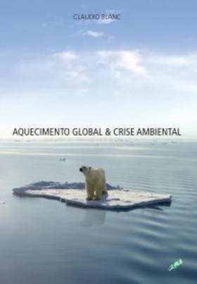 #livro  https://www.mundocult.com/products/AQUECIMENTO-GLOBAL-%26-CRISE-AMBIENTAL.html #rio+20 $34  AQUECIMENTO GLOBAL & CRISE AMBIENTAL Cláudio Blanc  A Editora Gaia, sempre comprometida com questões ambientais, às vésperas do megaevento Conferência das Nações Unidas sobre Desenvolvimento Sustentável Rio+20 traz à tona o assunto na obra Aquecimento global & crise ambiental, do jornalista Cláudio Blanc.