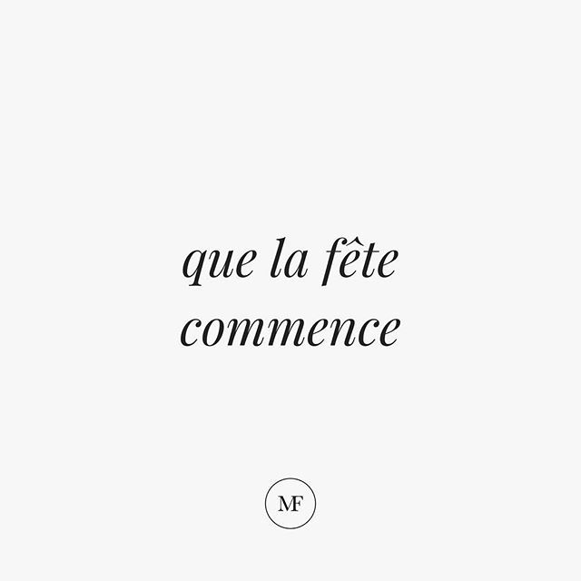 L Image Contient Peut Etre Texte Qui Dit Que La Fete Commence Mf Regram Via Bsa4bggjplu French Expressions French Phrases French Vocabulary