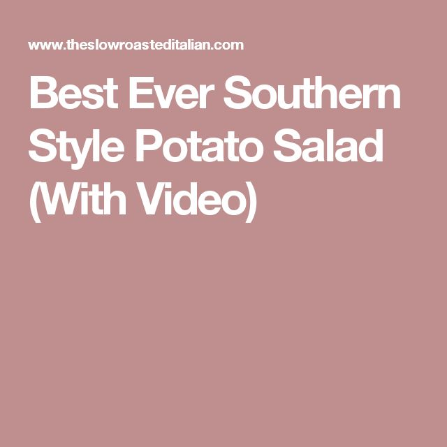 Best Ever Southern Style Potato Salad (With Video)