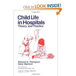 Child Life in Hospitals: Theory and Practice: Richard Howard Thompson:  9780398044565: Amazon