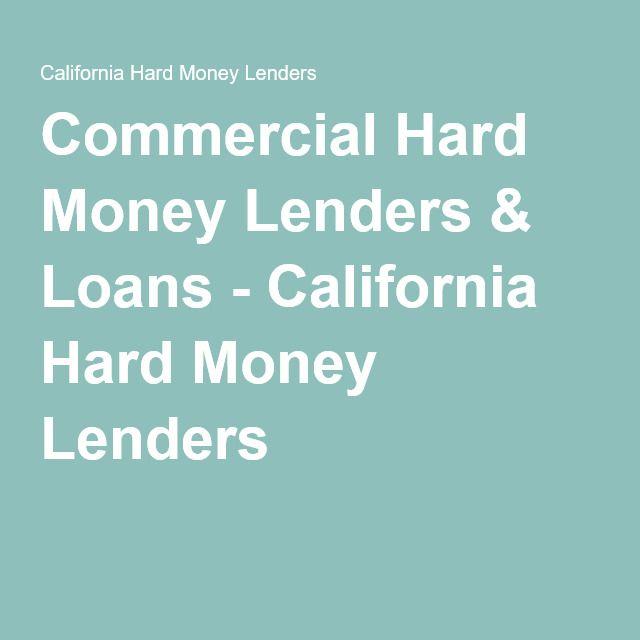 Commercial Hard Money Lenders & Loans - California Hard Money Lenders