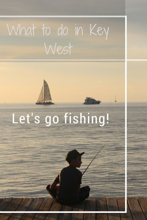 Come along with me as I show you what to do in Key West, Florida: Fishing and Sailing