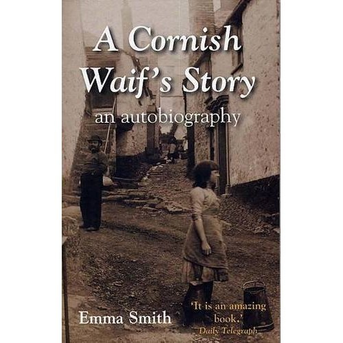 A Cornish Waif's Story: An Autobiography: Emma Smith: 9781850222347: Amazon.com: Books