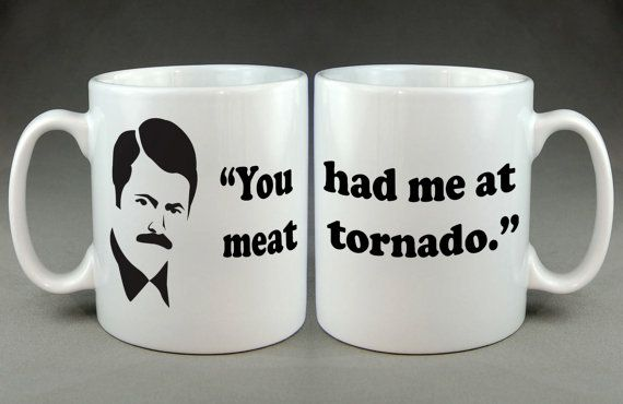 """Ron Swanson Quote """"You Had Me At Meat Tornado"""" Funny Geek Gaming Nerd Mug Meme Nick Offerman parks and recreation"""