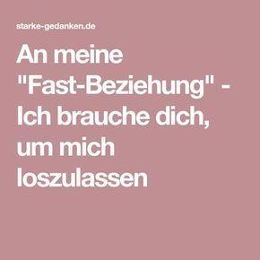 """An meine """"Fast-Beziehung"""" – Ich brauche dich, um mich loszulassen Susanne Bote"""