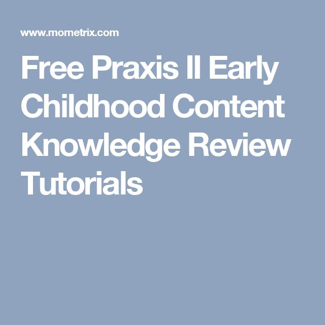 Free Praxis II Early Childhood Content Knowledge Review Tutorials