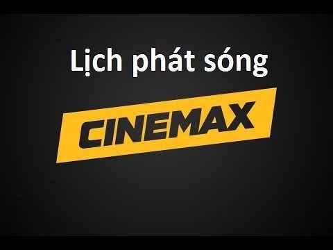 Lịch phát sóng Cinemax hôm nay