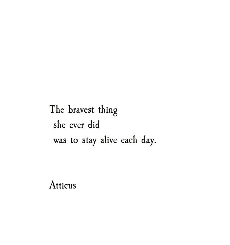 Saying Quotes About Sadness: 'Bravest Thing' #atticuspoetry