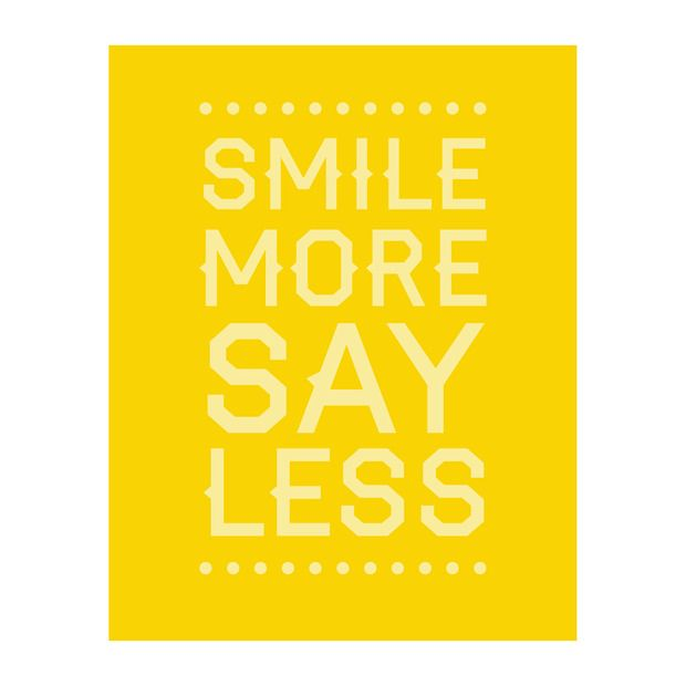 Smile More Say Less Print