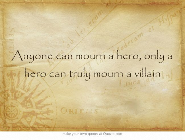 This is true.  But it's more that the hero is mourning what the villain could have been and what the hero had to lose in order to find victory.