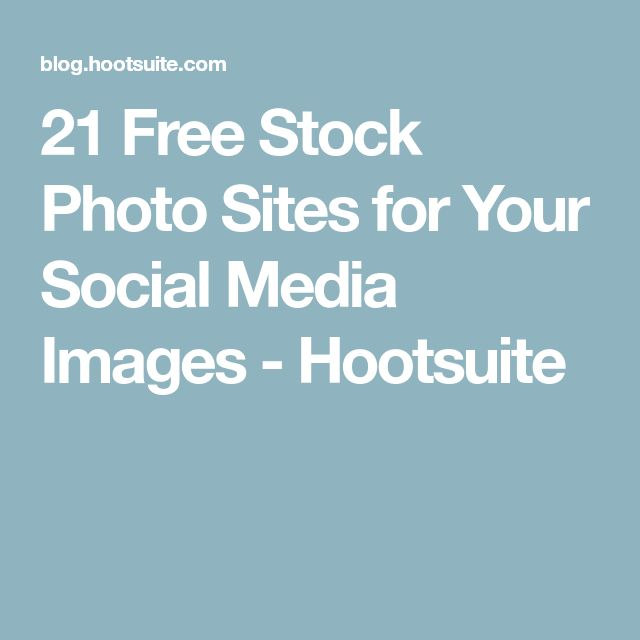 21 Free Stock Photo Sites for Your Social Media Images - Hootsuite