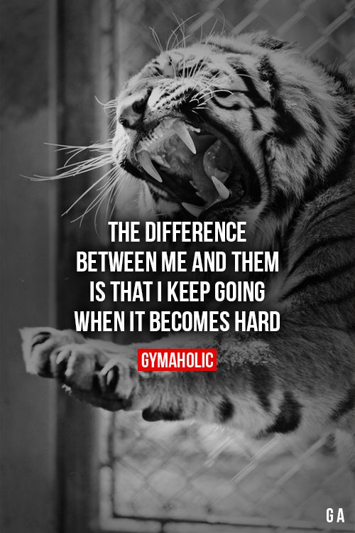 The Difference Between Me And Them is that I keep going when it becomes hard