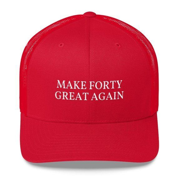8e64f62a9 This hilarious embroidered 40th Birthday Hat is a funny MAGA parody for  your big 4-OH Celebration. Make 40 Great Again! Perfect for a Trump  Supporter or gag ...