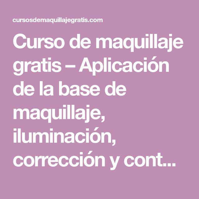 Curso de maquillaje gratis – Aplicación de la base de maquillaje, iluminación, corrección y contornéo | Maquillaje Profesional