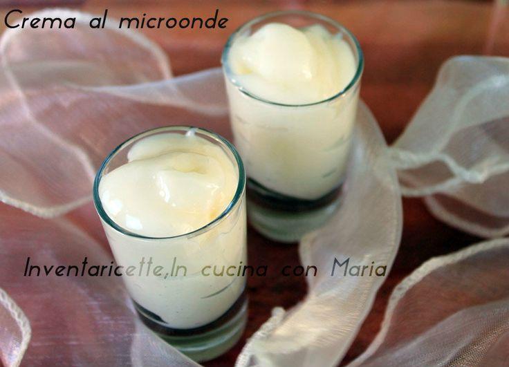 Crema al microonde, senza uova. Pronta in 3 minuti | Inventaricette, In cucina con Maria